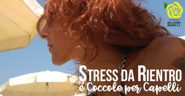 stress da rientro e coccole per capelli