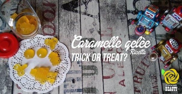 Trick or treat? La ricetta delle caramelle gelee