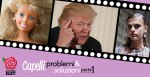 capelli - problemi e soluzioni [parte 1]