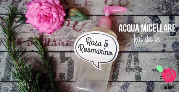 acqua micellare fai da te Rosa & Rosmarino